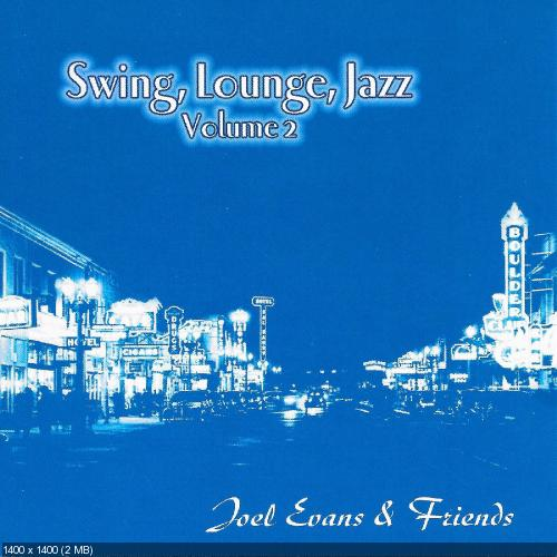 Joel Evans & Friends - Swing, Lounge, Jazz Vol. 2 (2016)