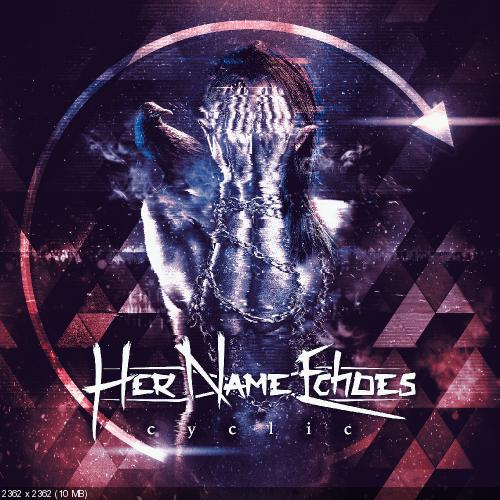 Her Name Echoes - Cyclic (2016)